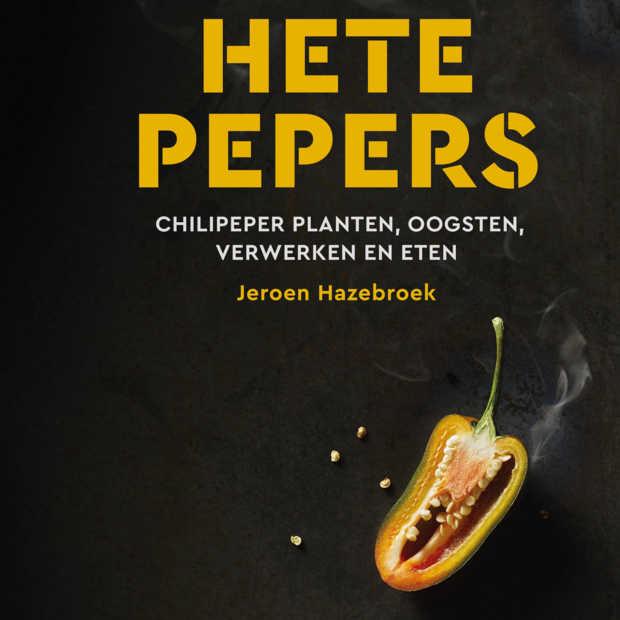 In Hete pepers leert Jeroen Hazebroek je alles over de peper